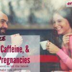 Couples, Caffeine, & Healthy Pregnancies_1.jpg