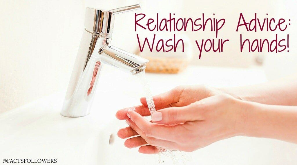 Relationship Advice-Wash your hands!_0.jpg