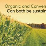 Organic and Conventional Can Both Be Sustainable_0.jpg