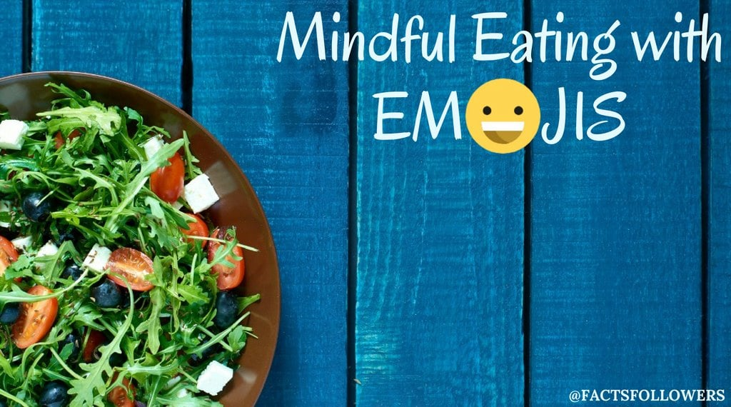 "Learn How To Eat Mindfully with the ""Eat-Mojis"""