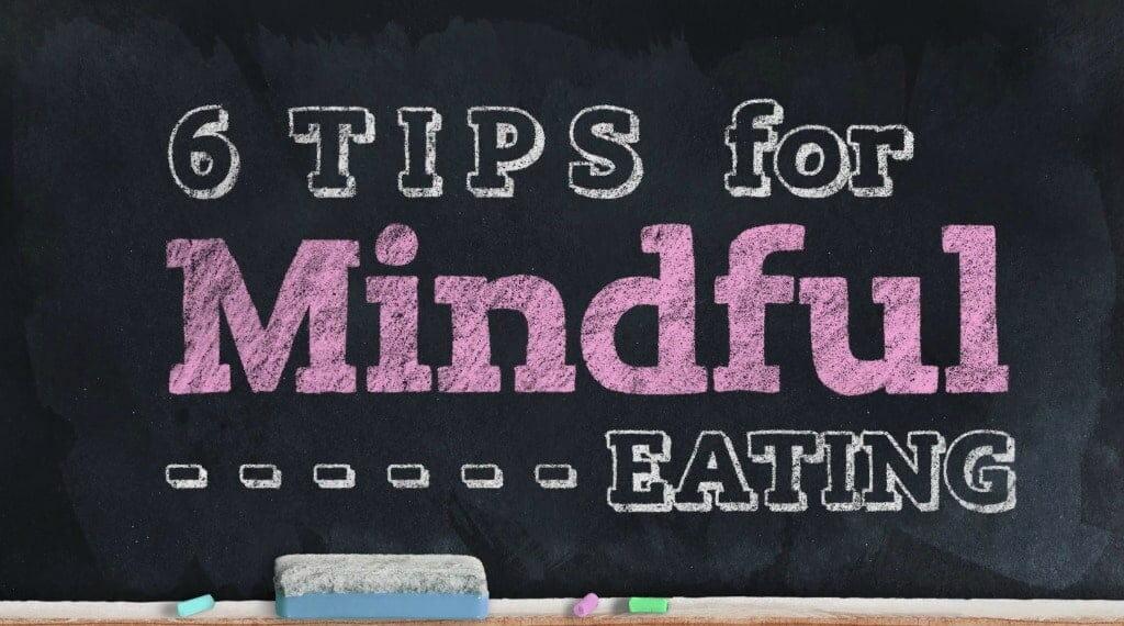 6 Tips for Mindful Eating Video.jpg